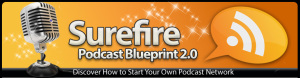 SureFire Podcast Blueprint 2.0