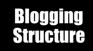 blogging structure